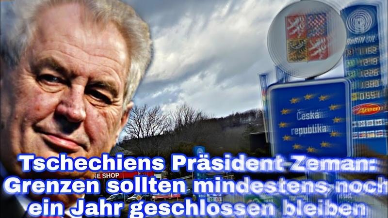 Tschechiens Präsident Zeman Grenzen sollten mindestens noch ein Jahr geschlossen bleiben