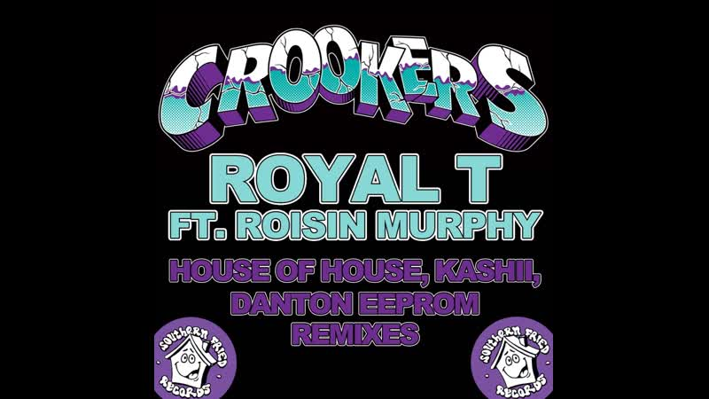 Crookers feat Roisin Murphy Royal T House of House Remix