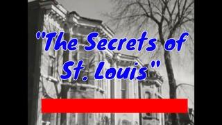 """ THE SECRETS OF ST. LOUIS ""   1960s DOCUMENTARY FILM   HISTORIC ST. LOUIS, MISSOURI    55154"