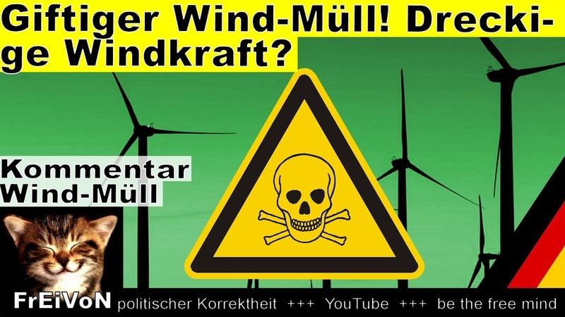 Giftiger Wind Müll Dreckige Windkraft * Kommentar