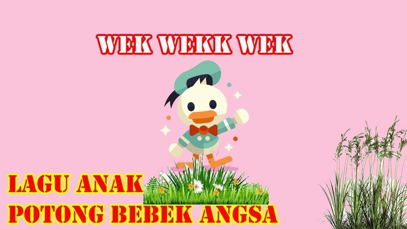 LAGU ANAK POTONG BEBEK ANGSA LAGU ANAK POPULER INDONESIA