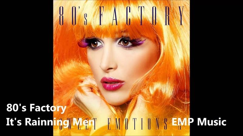 80's Factory - It's Rainning Men
