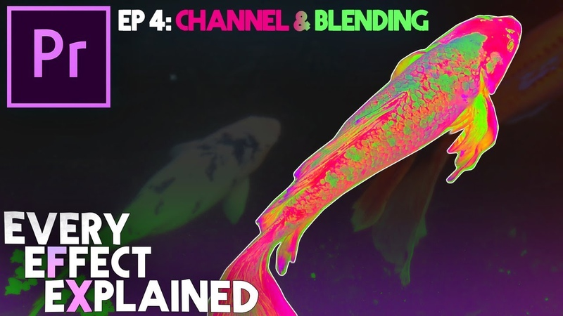 How to use Channel Effects and Blending Modes in Adobe Premiere Pro Every Effect Explained