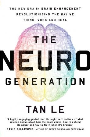 The NeuroGeneration  - Tan Le