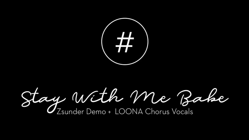 이달의 소녀 (LOONA) - Hyper Ballad/ Stay With Me Babe (ZSunder Demo Loona Chorus Vocals)