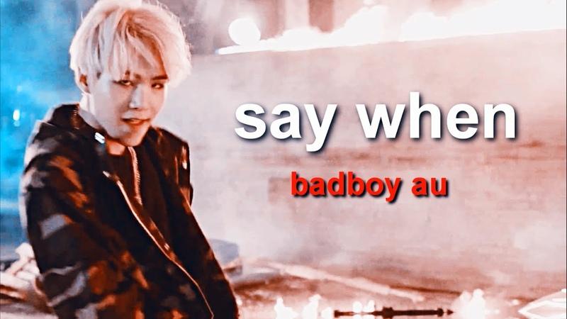 Yoongi ─ SAY WHEN [badboy!au]
