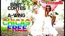 Baby Cortes ❌ A-WING - Chicas Free (Official Video by Recvoluxion Boyz) Reggaeton Cubaton 2020
