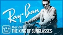 How Ray Ban Became the King of Sunglasses