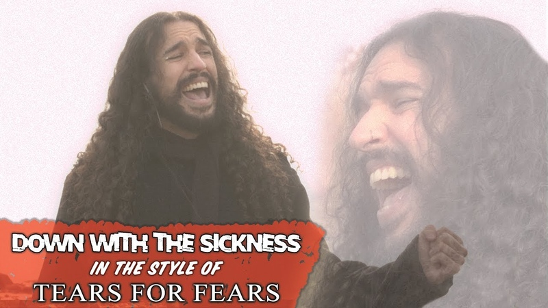 Disturbed Down With The Sickness in the Style of Tears For Fears