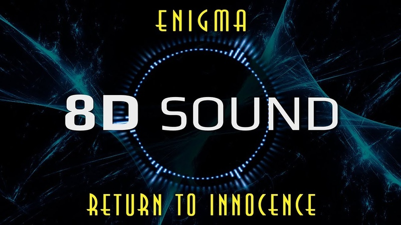 Enigma Return to Innocence 8D SOUND