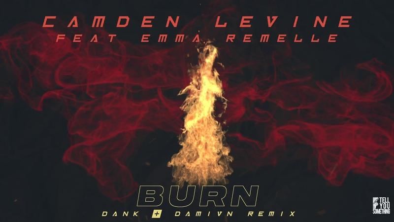 Camden Levine featuring Emma Remelle - Burn (DANK DAMIVN Remix)