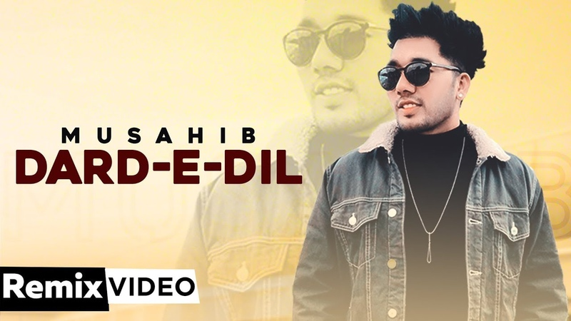 Dard E Dil Remix Musahib Ft Sukhe Muzical Doctorz Dj Anuraag Naiding New Punjabi Songs 2019