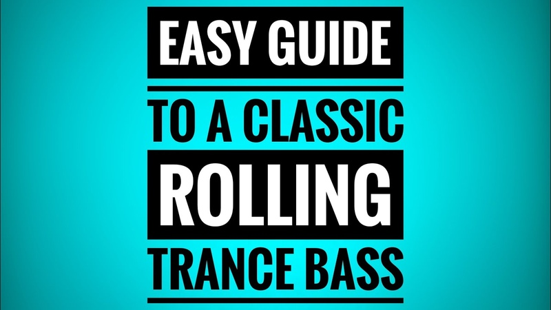 Easy Guide to making the Classic Rolling Trance Bass