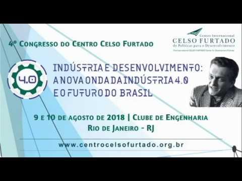 4º Congresso do Centro Celso Furtado | Conferência de Abertura - Luciano Coutinho
