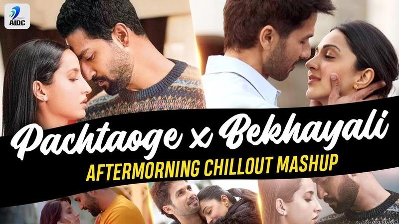 Pachtaoge x Bekhayali Mashup Aftermorning Vicky Kaushal Nora Fatehi Shahid Kapoor Kiara
