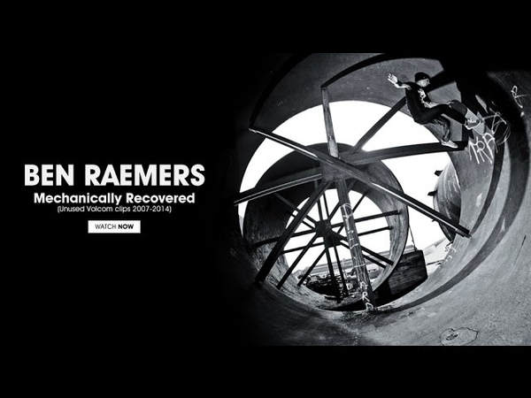 Ben Raemers Mechanically Reclaimed Unused Volcom clips 2007 2014