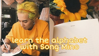 🌻 learn the alphabet with WINNER's Song Mino 🌻