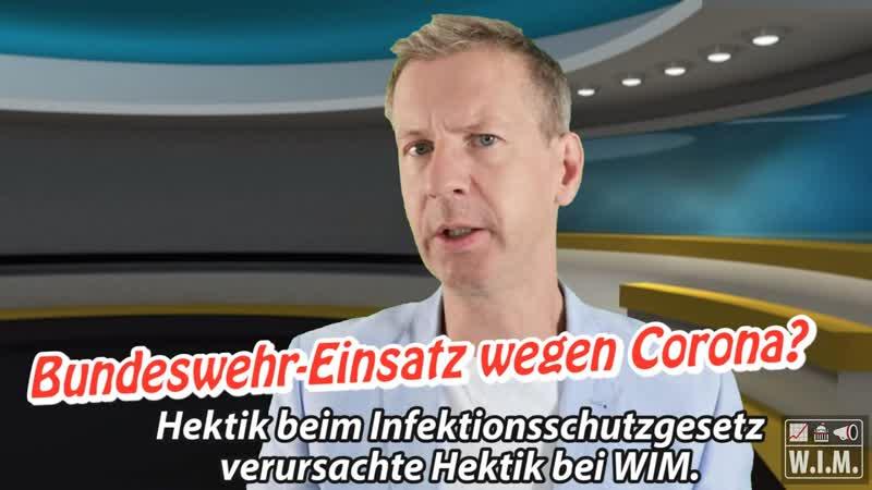 Bundeswehreinsatz wegen Corona Hektik beim Infektionsschutzgesetz verursachte Hektik bei W I M