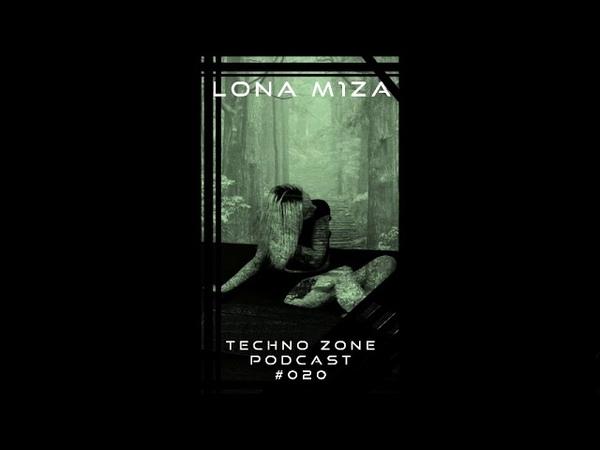 Techno Zone Podcast 020 Lona M1za