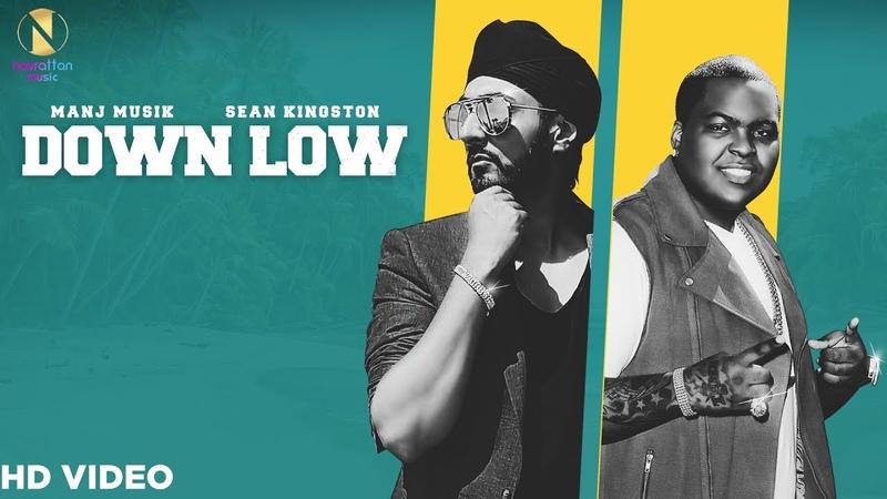 Down Low Official Music Video Manj Musik Ft Sean Kingston Himansh Verma Navrattan Music