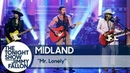 Midland - Mr. Lonely (The Tonight Show Starring Jimmy Fallon)