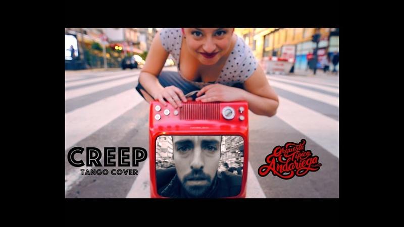 Creep Radiohead Orquesta Típica Andariega tango cover con Carolina Couto y Pablo Rodriguez