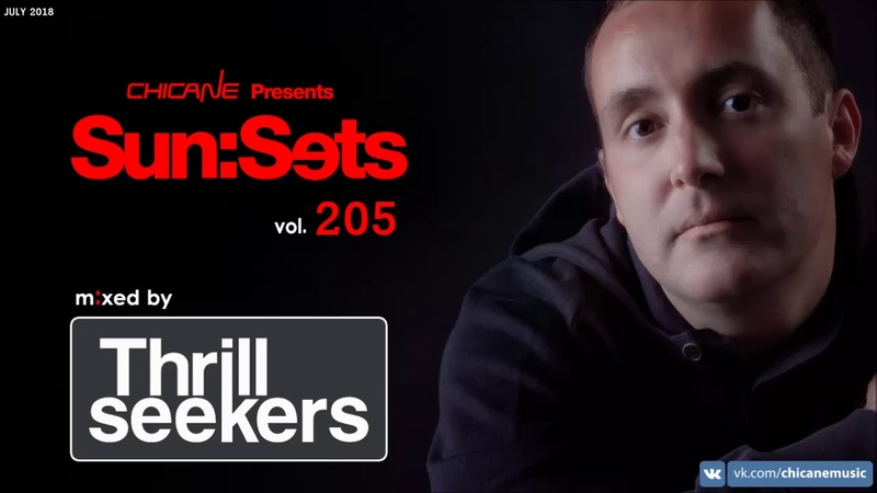Chicane Sun Sets Vol 205 The Thrillseekers Takeover