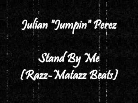 Julian Jumpin Perez featuring Valentino - Stand By Me (Razz-matazz Beats)
