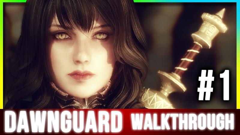 Skyrim - DAWNGUARD Walkthrough - Part 1 (Special Edition DLC)