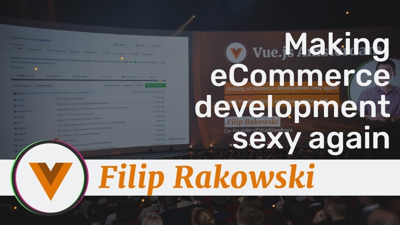 Filip Rakowski Making eCommerce sexy again with Vue Storefront and Composition API