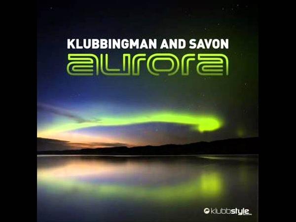 Klubbingman Savon Aurora Club Mixes