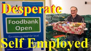 Boris Doesn't Care - Self Employed Man DESPERATE - Food Banks & Sold Car To Survive