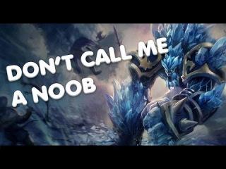 Don't call me a noob