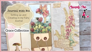 Setting up and Creating in my Fairy Journal - Grace Collection