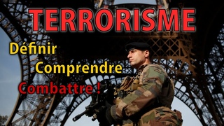 TERRORISME : comprendre et définir !