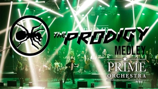 The Prodigy Medley [new edit 2020] Prime Orchestra live cover
