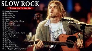 The Eagle, Gun N' Roses, Nirvana, Scorpions, Bon Jovi, Aerosmith - Slow Rock Ballads 80s, 90s