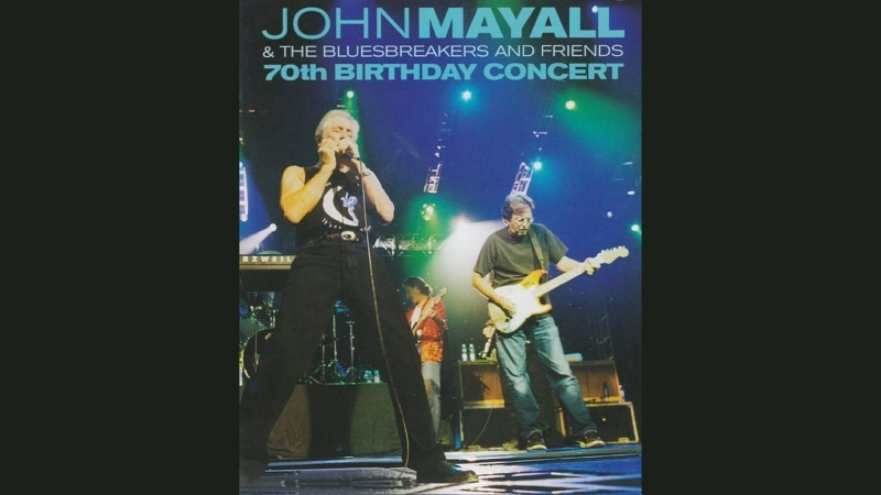 John Mayall The Bluesbreakers and Friends 70th Birthday Concert 2003