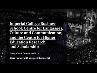Postgraduate Graduation 2019 - Imperial College Business School, CLCC, and CHERS
