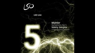 Mahler: Symphony No. 5 in C# minor (London Symphony Orchestra, Valery Gergiev)