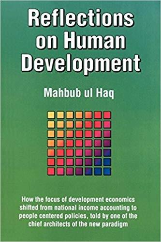 Mahbub ul Haq Reflections on Human Development  19
