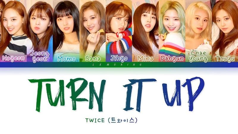 TWICE - TURN IT UP (트와이스 - TURN IT UP) [Color Coded Lyrics/Han/Rom/Eng/가사]