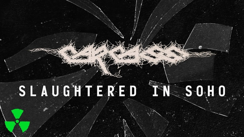 CARCASS Slaughtered In Soho OFFICIAL VISUALIZER VIDEO