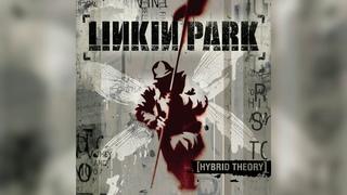 Linkin Park - Hybrid Theory [Full Album] 2000
