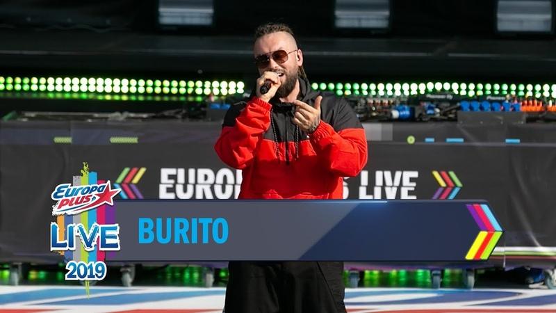 Europa Plus LIVE 2019 BURITO