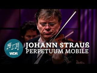 Johann Strauß - Perpetuum mobile - Ein musikalischer Scherz op. 257   WDR Funkhausorchester