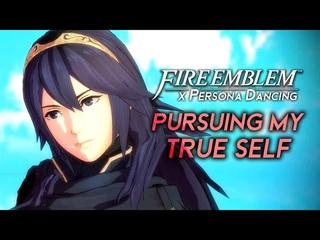 Fire Emblem x Persona Dancing ★ Pursuing My True Self ft. Lucina (FE: Awakening) 【Fire Emblem MMD】