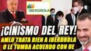 Rey de España mandó amenazar a AMLO o trata bien a Iberdrola o le tumba acuerdo con la UE