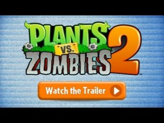 Plants vs. Zombies™ 2: It's About Time! - Official Trailer