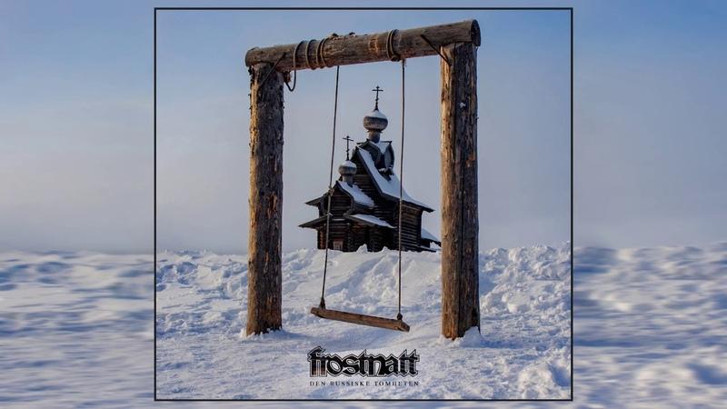 Frostnatt Den Russiske Tomheten 2020 Full Album
